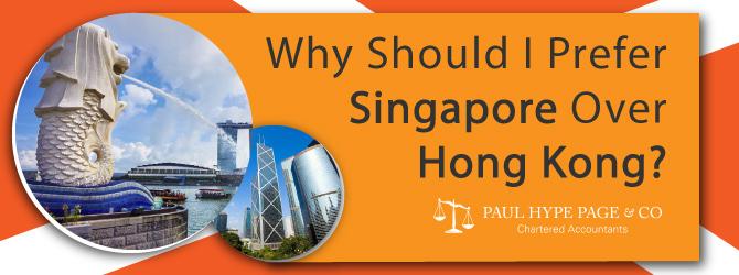 Why Should Prefer Singapore Over Hong Kong