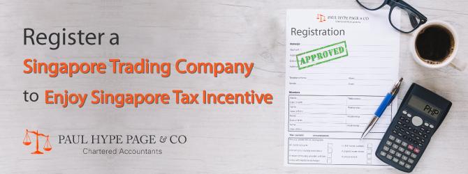Register a Singapore Trading Company to Enjoy SG Tax Incentive