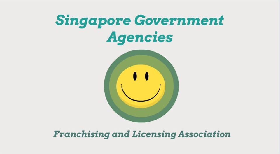 Singapore Government Agencies - Franchising and Licensing Association