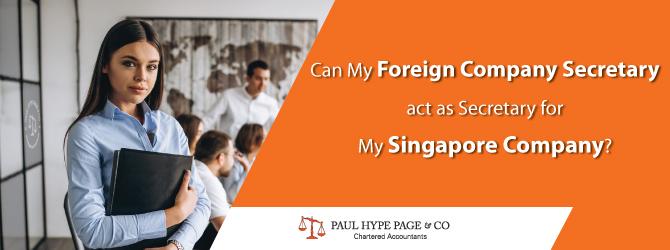 Foreign Company Secretary act as Secretary for Singapore Company
