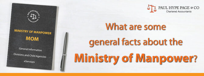 Some general facts about the Ministry of Manpower
