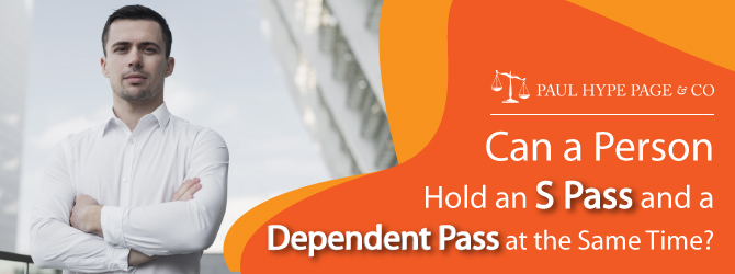 Person Hold an S Pass and a Dependant's Pass at the same Time