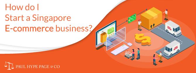 Start a Singapore E-commerce business